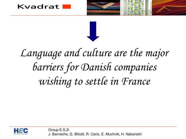 Language and culture are the major barriers for Danish companies wishing to settle in France