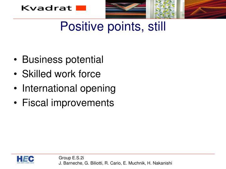 Positive points, still