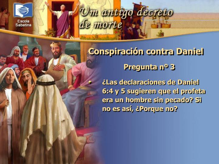 ¿Las declaraciones de Daniel 6:4 y 5 sugieren que el profeta era un hombre sin pecado? Si no es así, ¿Porque no?