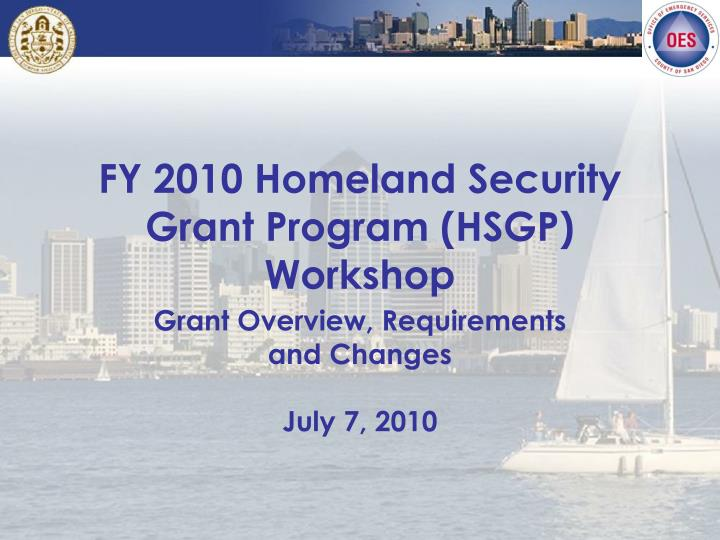 Fy 2010 homeland security grant program hsgp workshop