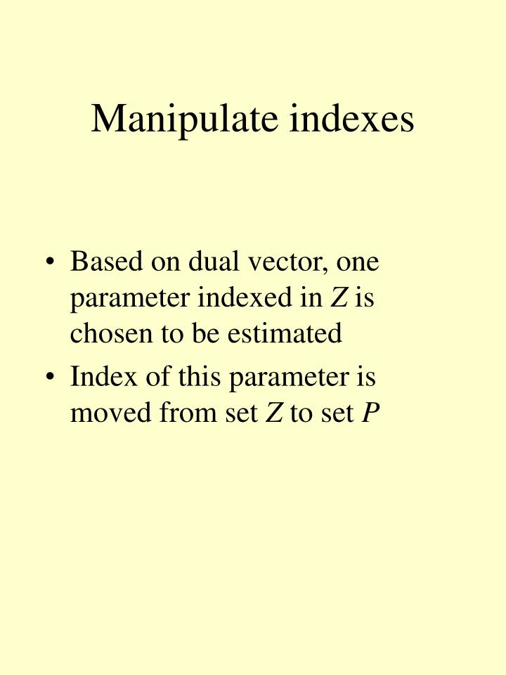 Manipulate indexes