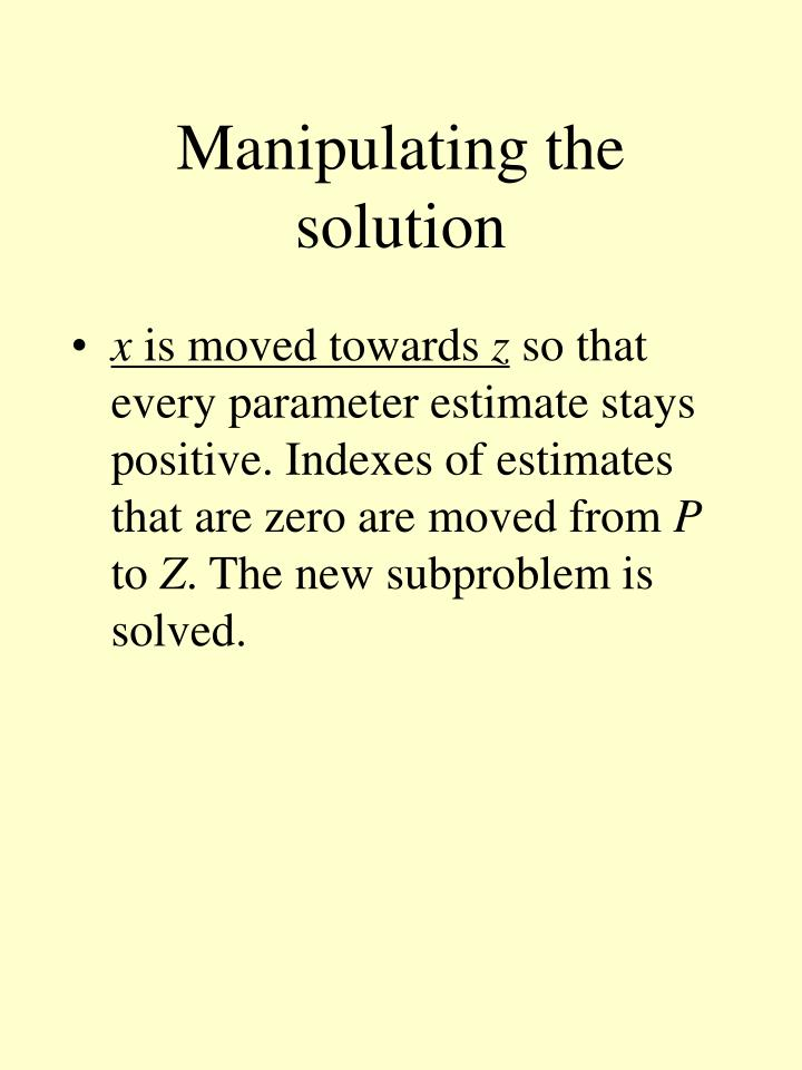 Manipulating the solution