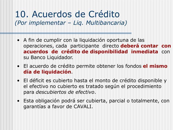 10. Acuerdos de Crédito