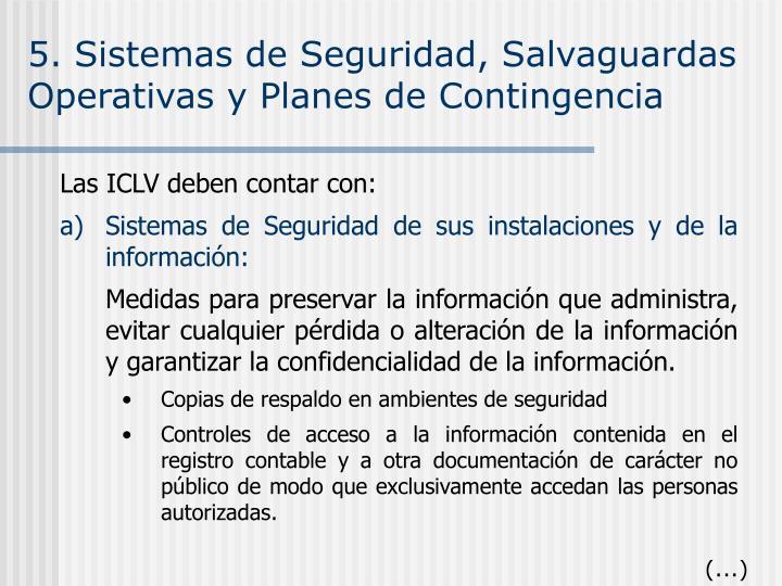 5. Sistemas de Seguridad, Salvaguardas Operativas y Planes de Contingencia