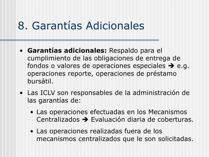 8. Garantías Adicionales
