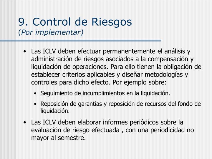 9. Control de Riesgos