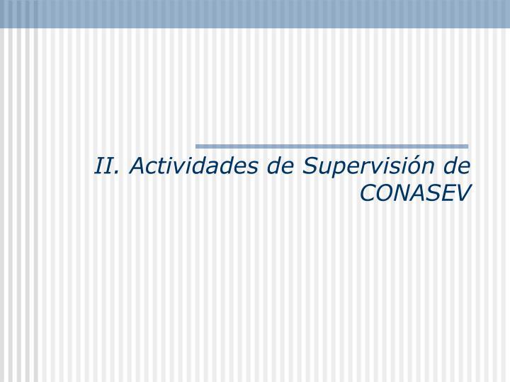 II. Actividades de Supervisión de CONASEV
