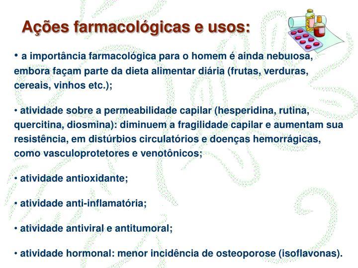 Ações farmacológicas e usos:
