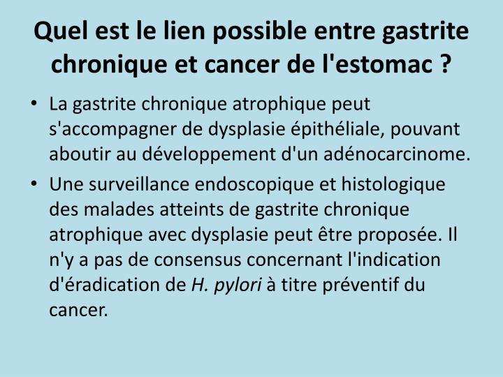 Quel est le lien possible entre gastrite chronique et cancer de l'estomac ?