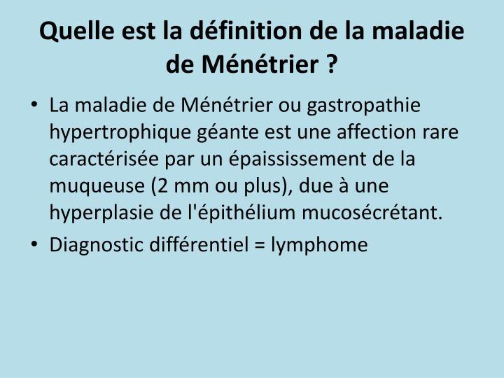 Quelle est la définition de la maladie de Ménétrier ?