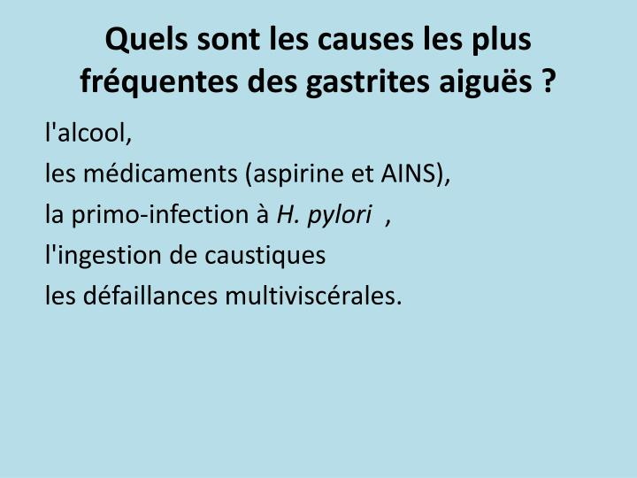 Quels sont les causes les plus fréquentes des gastrites aiguës ?