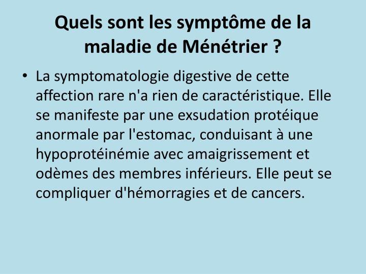 Quels sont les symptôme de la maladie de Ménétrier ?