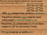 practica con los objetos indirectos say what people buy for each other using i o p s1