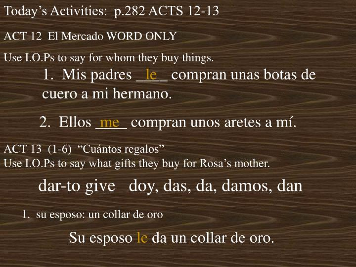 Today's Activities:  p.282 ACTS 12-13