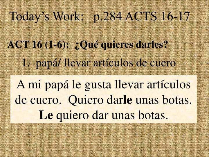 Today's Work:   p.284 ACTS 16-17