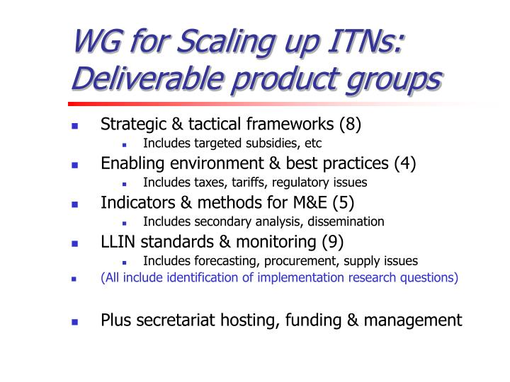 WG for Scaling up ITNs: