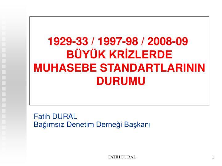 1929-33 / 1997-98 / 2008-09