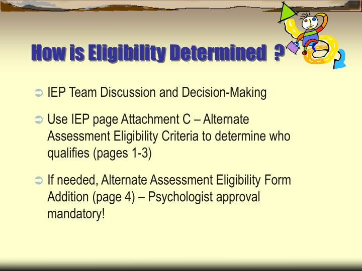 How is Eligibility Determined  ?