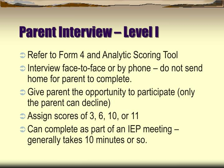 Parent Interview – Level I
