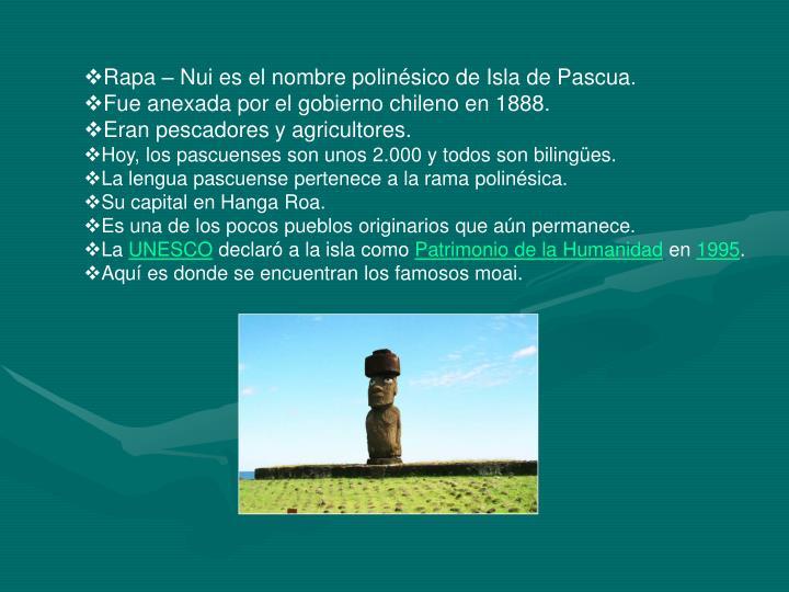 Rapa – Nui es el nombre polinésico de Isla de Pascua.