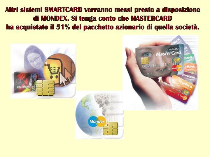 Altri sistemi SMARTCARD verranno messi presto a disposizione