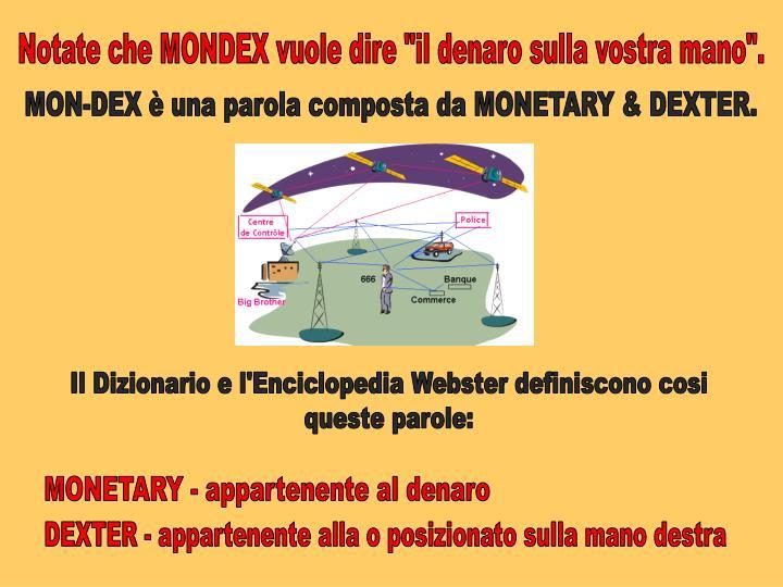 """Notate che MONDEX vuole dire """"il denaro sulla vostra mano""""."""