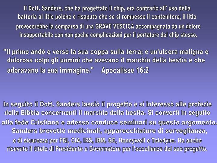 Il Dott. Sanders, che ha progettato il chip, era contrario all' uso della
