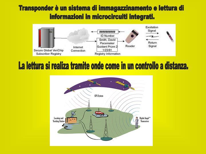 Transponder è un sistema di immagazzinamento e lettura di