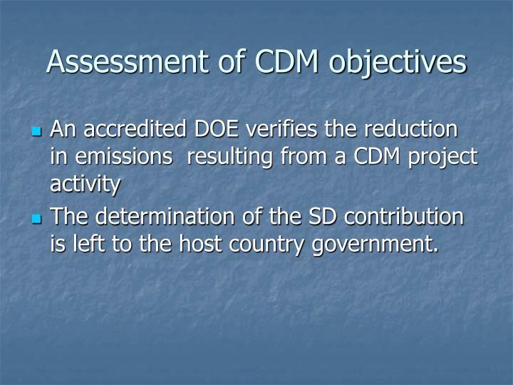 Assessment of CDM objectives