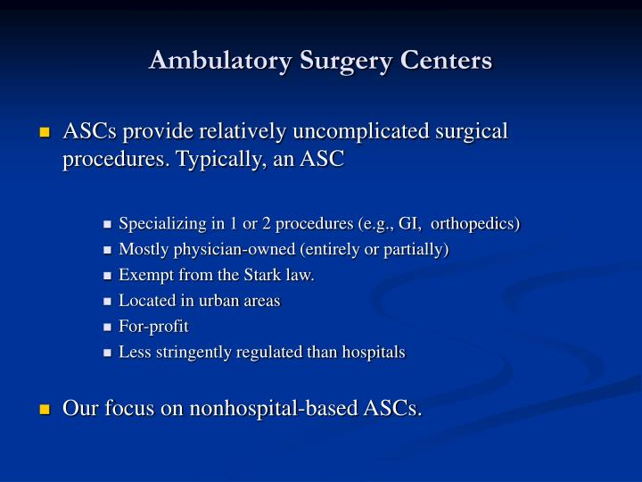 Ambulatory surgery centers