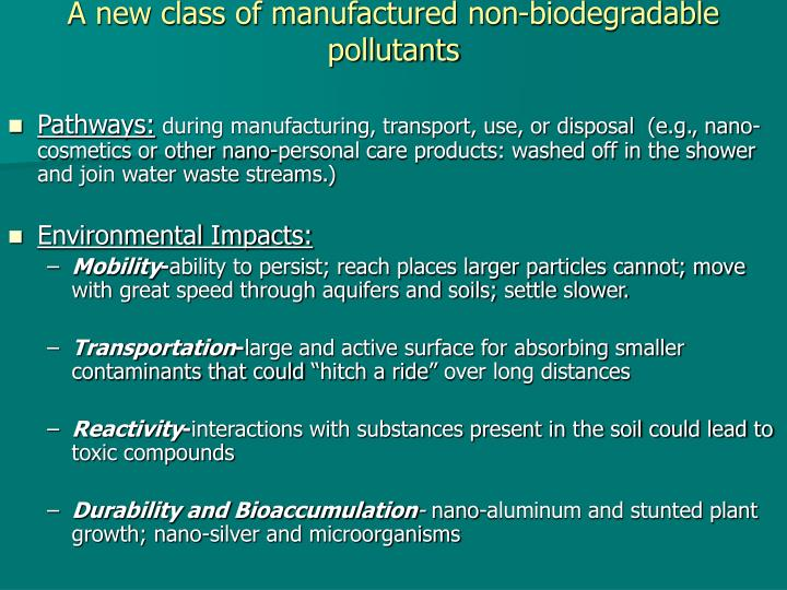 A new class of manufactured non-biodegradable pollutants
