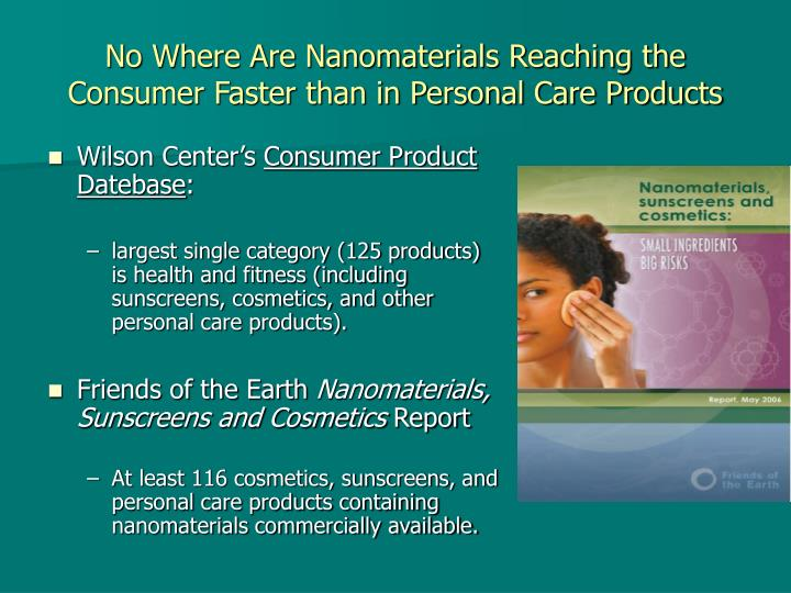 No Where Are Nanomaterials Reaching the Consumer Faster than in Personal Care Products