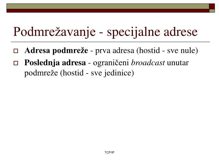 Podmrežavanje - specijalne adrese