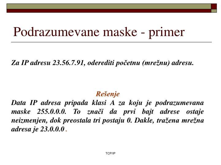 Podrazumevane maske - primer