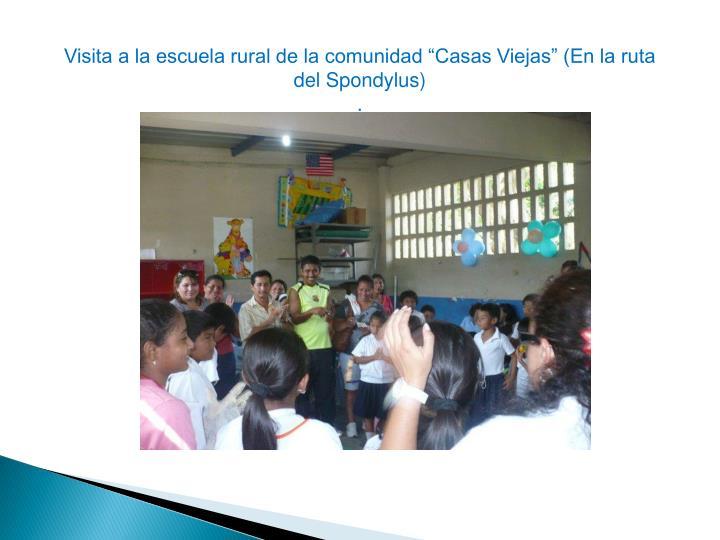 """Visita a la escuela rural de la comunidad """"Casas Viejas"""" (En la ruta del Spondylus)"""