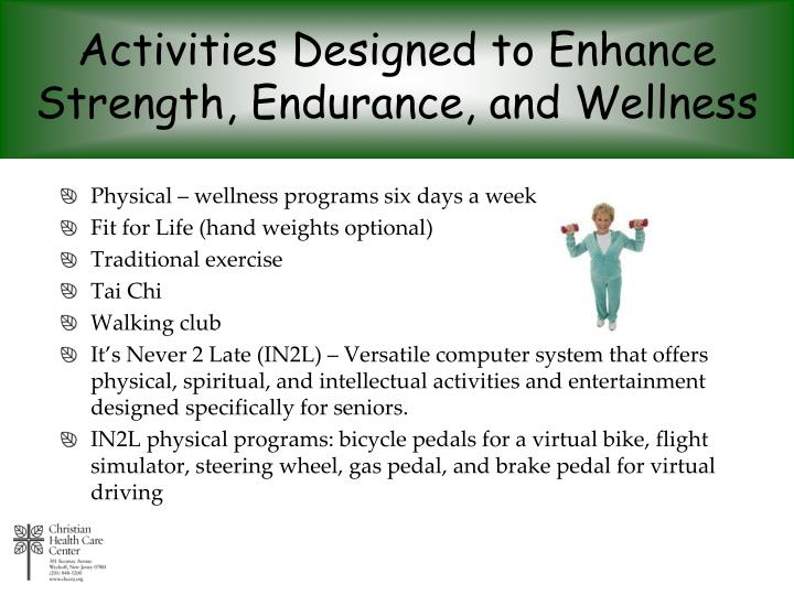Activities Designed to Enhance Strength, Endurance, and Wellness
