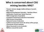who is concerned about csg mining besides nrg