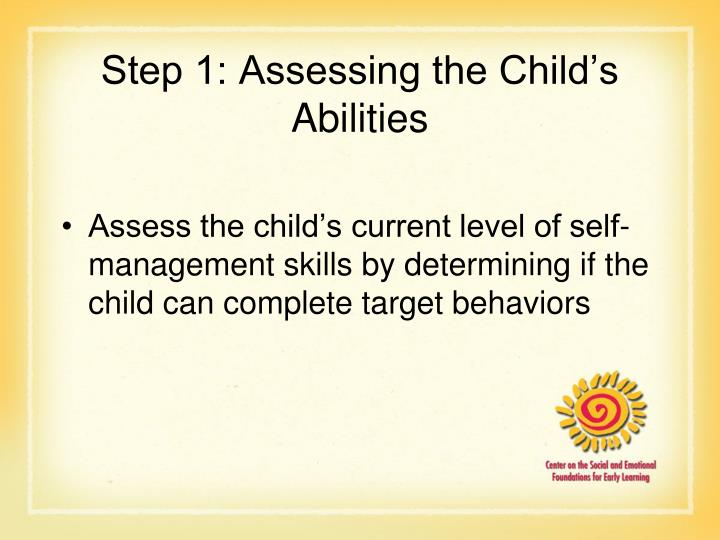 Step 1 assessing the child s abilities