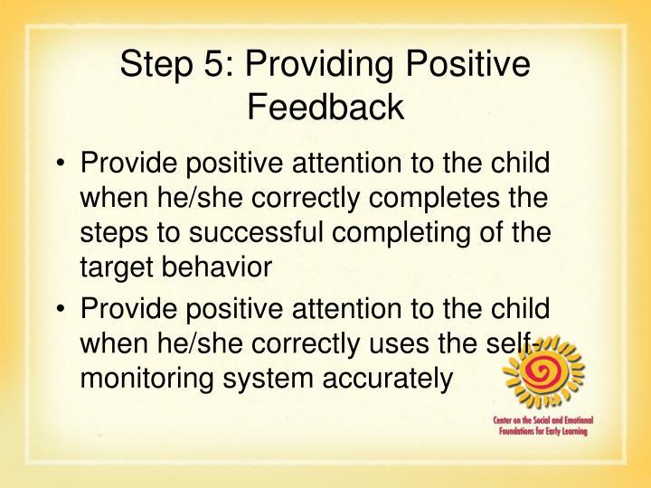Step 5: Providing Positive Feedback