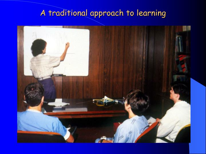 A traditional approach to learning