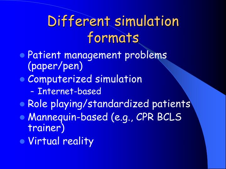 Different simulation formats