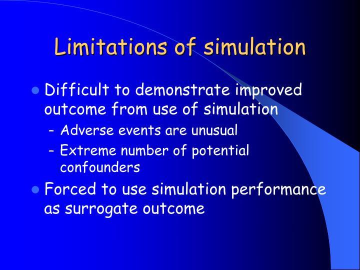 Limitations of simulation