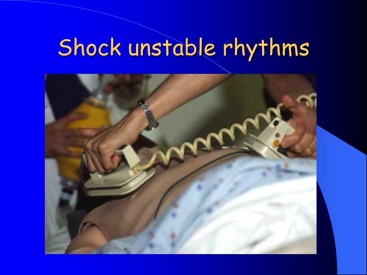 Shock unstable rhythms