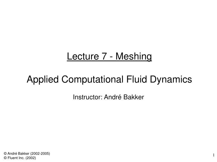 Lecture 7 meshing applied computational fluid dynamics