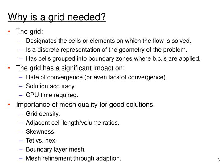 Why is a grid needed?