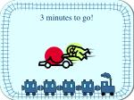 3 minutes to go