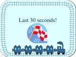last 30 seconds