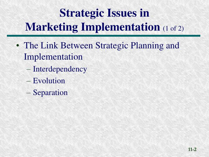 Strategic issues in marketing implementation 1 of 2