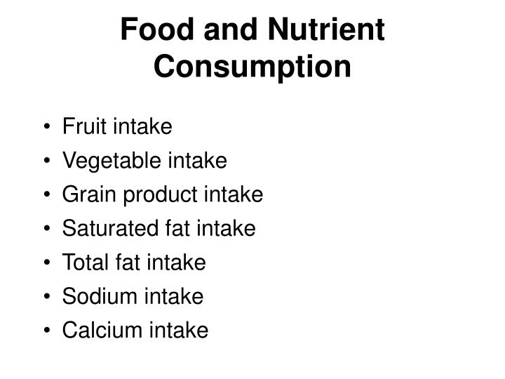 Food and Nutrient Consumption