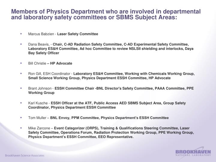 Members of Physics Department who are involved in departmental and laboratory safety committees or SBMS Subject Areas: